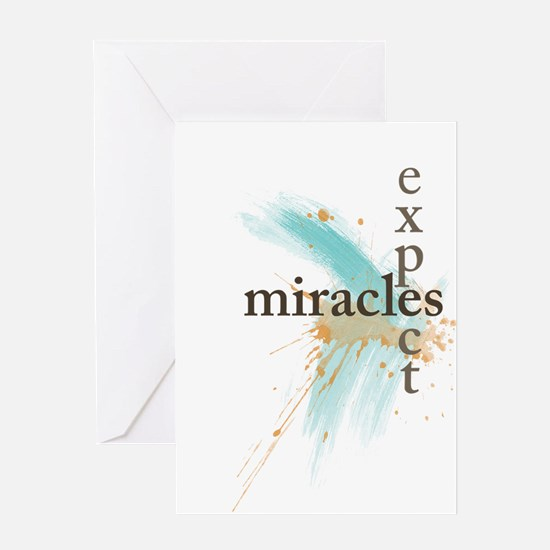 Expect Miracles Greeting Cards