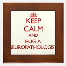 Keep Calm and Hug a Neuropathologist Framed Tile