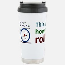 This is how I roll Travel Mug
