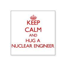 Keep Calm and Hug a Nuclear Engineer Sticker