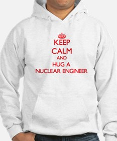 Keep Calm and Hug a Nuclear Engineer Hoodie