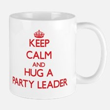 Keep Calm and Hug a Party Leader Mugs