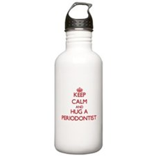 Keep Calm and Hug a Periodontist Water Bottle