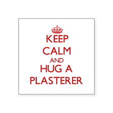 Keep Calm and Hug a Plasterer Sticker