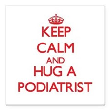 Keep Calm and Hug a Podiatrist Square Car Magnet 3