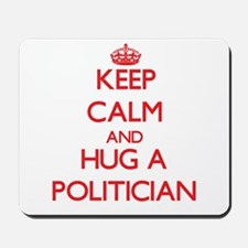 Keep Calm and Hug a Politician Mousepad
