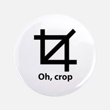 """Oh, crop 3.5"""" Button (100 pack)"""