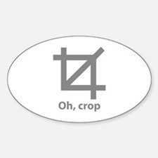 Oh, crop Decal