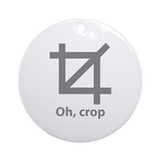 Oh, crop Ornament (Round)