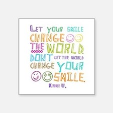 """Let Your Smile Change The Square Sticker 3"""" X 3"""""""