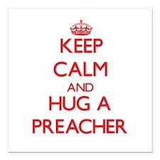 """Keep Calm and Hug a Preacher Square Car Magnet 3"""""""