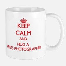 Keep Calm and Hug a Press Photographer Mugs
