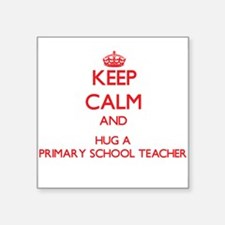 Keep Calm and Hug a Primary School Teacher Sticker