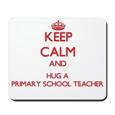 Keep Calm and Hug a Primary School Teacher Mousepa