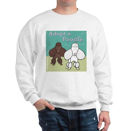 Adopt a Poodle! Sweatshirt