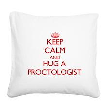 Keep Calm and Hug a Proctologist Square Canvas Pil
