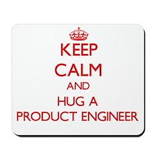Keep Calm and Hug a Product Engineer Mousepad