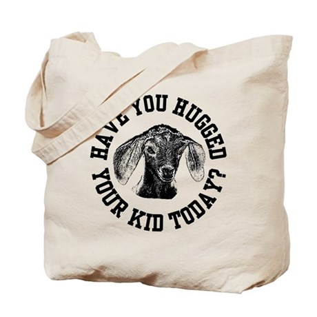 Have you Hugged your Kids today? Tote Bag
