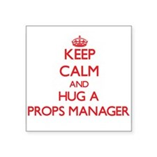 Keep Calm and Hug a Props Manager Sticker