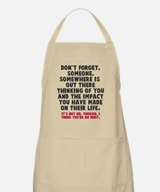 I think you're an idiot Apron