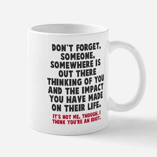 I think you're an idiot Mug