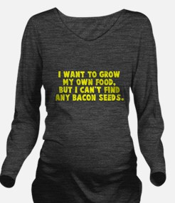 Bacon Seeds Long Sleeve Maternity T-Shirt
