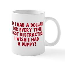 I wish I had a puppy Mug