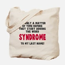 Syndrome to last name Tote Bag