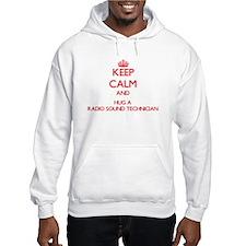 Keep Calm and Hug a Radio Sound Technician Hoodie