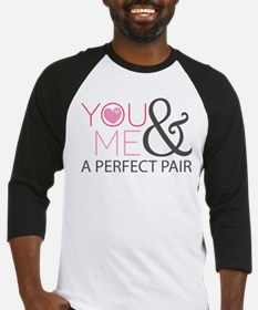Couples You and Me Perfect Pair Baseball Jersey