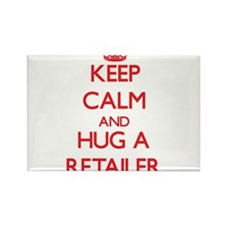 Keep Calm and Hug a Retailer Magnets