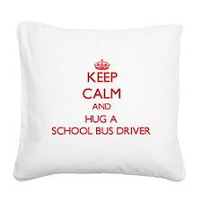 Keep Calm and Hug a School Bus Driver Square Canva