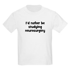 Study neurosurgery T-Shirt