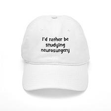Study neurosurgery Baseball Cap