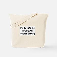 Study neurosurgery Tote Bag