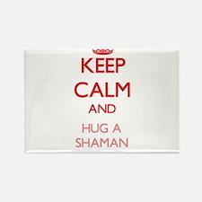 Keep Calm and Hug a Shaman Magnets