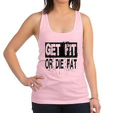 Get Fit or Die Fat Racerback Tank Top