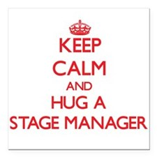 Keep Calm and Hug a Stage Manager Square Car Magne