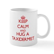 Keep Calm and Hug a Taxidermist Mugs