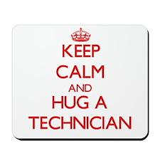Keep Calm and Hug a Technician Mousepad