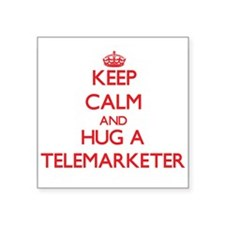Keep Calm and Hug a Telemarketer Sticker