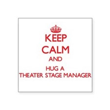 Keep Calm and Hug a Theater Stage Manager Sticker