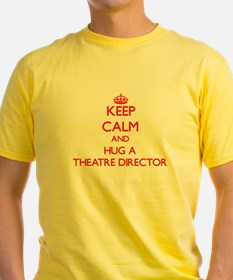 Keep Calm and Hug a Theatre Director T-Shirt