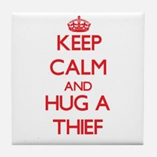 Keep Calm and Hug a Thief Tile Coaster