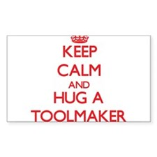 Keep Calm and Hug a Toolmaker Decal
