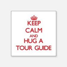 Keep Calm and Hug a Tour Guide Sticker