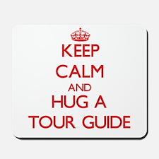 Keep Calm and Hug a Tour Guide Mousepad