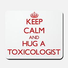 Keep Calm and Hug a Toxicologist Mousepad