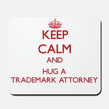 Keep Calm and Hug a Trademark Attorney Mousepad