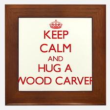 Keep Calm and Hug a Wood Carver Framed Tile